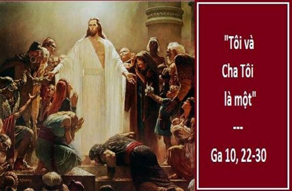 LỜI CHÚA THỨ BA TUẦN IV PHỤC SINH 2018 (24/4/2018) – (Ga 10, 22-30)