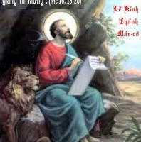 LỜI CHÚA THỨ TƯ TUẦN IV PHỤC SINH LỄ THÁNH MARCÔ, THÁNH SỬ, Lễ kính. (25/4/2018) – (Mc 16, 15-20)