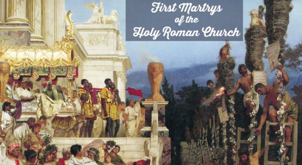Ngày 30 tháng 6 Các Vị Tử Ðạo Tiên Khởi ở Rôma (c. 68 A.D.)