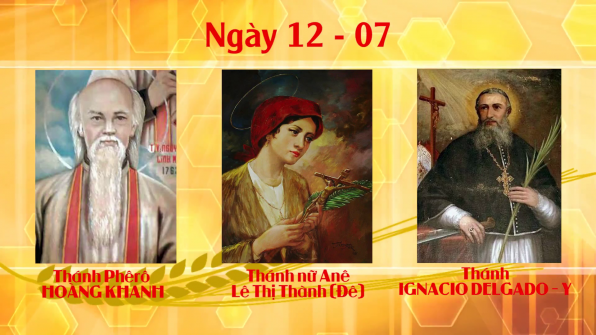 Ngày 12 tháng 07  THÁNH I-NHA-XI-Ô Y,  A-NÊ THÀNH (THÁNH ĐÊ)  VÀ PHÊ-RÔ KHANH Giám mục, linh mục, và Giáo dân tử đạo