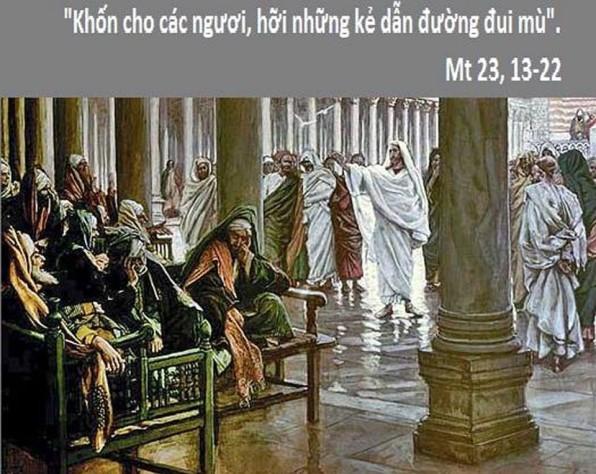 LỜI CHÚA THỨ HAI TUẦN XXI THƯỜNG NIÊN NĂM CHẴN (27/8/2018) – (Mt 23, 13-22)