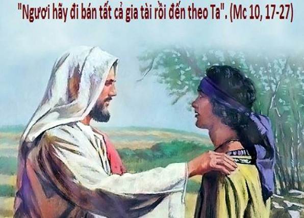 LỜI CHÚA CHÚA NHẬT XXVIII THƯỜNG NIÊN NĂM B (14/10/2018) – (Mc 10, 17-27) – THÁNG MÂN CÔI KÍNH ĐỨC MẸ.