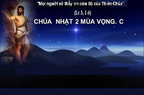 LỜI CHÚA CHÚA NHẬT II MÙA VỌNG NĂM C (09/12/2018) – (Lc 3, 1-6)