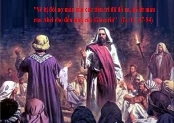 LỜI CHÚA THỨ NĂM TUẦN XXVIII THƯỜNG NIÊN NĂM LẺ (17/10/2019) – (Lc 11, 47 – 54) – THÁNG MÂN CÔI KÍNH ĐỨC MẸ