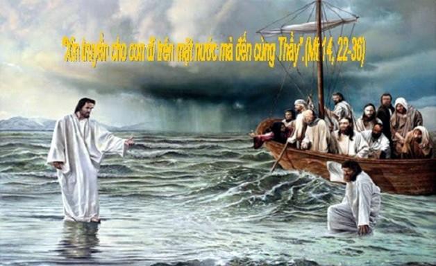 LỜI CHÚA THỨ HAI TUẦN XVIII THƯỜNG NIÊN NĂM CHẴN 2020 (03/8/2020) – (Mt 14, 22 – 36) – ĐỨC GIÊSU ĐI TRÊN MẶT NƯỚC.