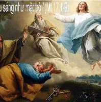 LỜI CHÚA THỨ NĂM TUẦN XVIII THƯỜNG NIÊN NĂM 2020 (06/8/2020) – (Mt 17, 1- 9 (Hl 2-10)) CHÚA GIÊSU HIỂN DUNG – Lễ kính