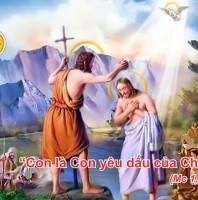 LỄ CHÚA GIÊSU CHỊU PHÉP RỬA. CHÚA NHẬT THỨ I MÙA THƯỜNG NIÊN NĂM B 2021 (10/01/2021) – (Mc 1, 6b-11)